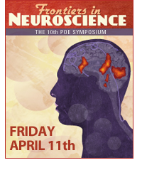The 10th Poe Symposium: Frontiers in Neuroscience